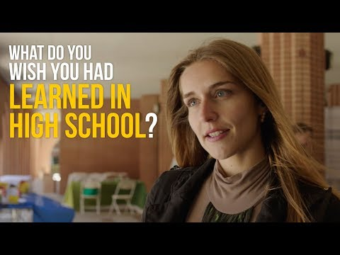 What do you wish you'd learned in high school?