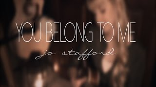 You Belong To Me (Jo Stafford)