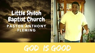Live Sermon| GOD IS GOOD ALL THE TIME| Pastor Anthony Fleming| LSBC