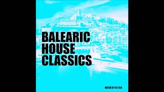 BALEARIC HOUSE CLASSICS  MIXED BY DJ ESS