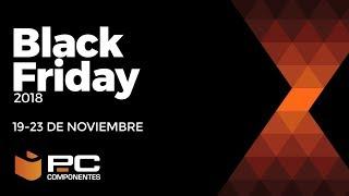 Black Friday PcComponentes 2018 - Del 19 al 23 de noviembre