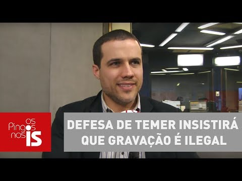 Felipe Moura Brasil: Defesa De Temer Insistirá Que Gravação é Ilegal