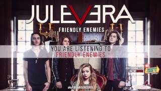 "Jule Vera ""Friendly Enemies"""