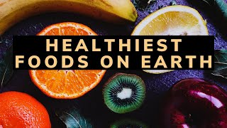 Healthiest Foods on Earth (Top 10)