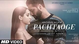 Pachtaoge /Arijit Singh (Hd Video)  vicky Kaushal / Nora Fatehi! Jaani, B Praak, Arvinder Khaira