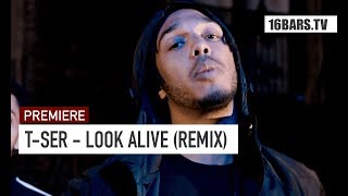 T-Ser - Look Alive (Remix) |16BARS.DE