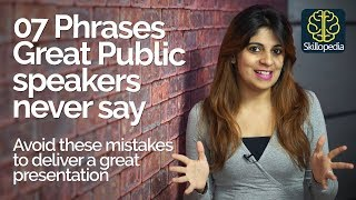 07 Phrases Great Public Speakers Never Say – Tips for a Successful Presentation & Public Speaking