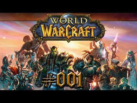 Let's Play - World of Warcraft - Part #001 [Deutsch/German]: Willkommen in der Welt der Kriegskunst