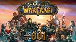 Let's Play - World of Warcraft - Part #001 [Deutsch/German]: Willkommen in der Welt der Kriegskunst
