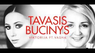 Viktorija feat. Vasha -  Tavasis Bučinys