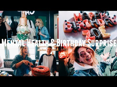 MENTAL HEALTH & BIRTHDAY SURPRISE
