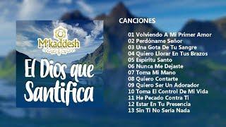 Gambar cover M´kaddesh - El Dios Que Santifica (Álbum Completo)