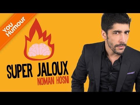 NOMAN HOSNI - Super Jaloux ?