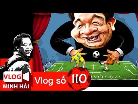 Vlog Minh Hải | Bầu Hiển – Một ông chủ – nhiều đội bóng