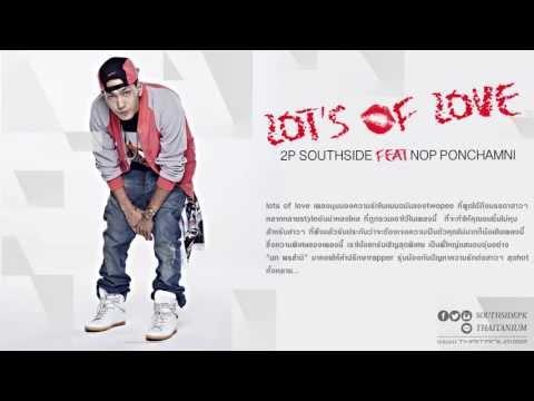 Lots of love (Official audio) - 2P Southside Feat นภ พรชำนิ