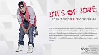 Lots of love (Official audio) - 2P Southside Feat นภ พรชำนิ
