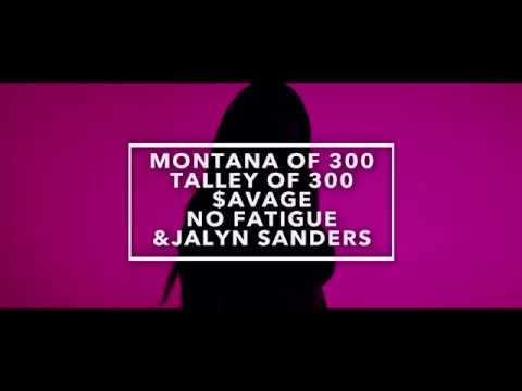 Montana Of 300, Talley Of 300, $avage, No Fatigue & Jalyn Sanders - Know You Wanna (Official Video)