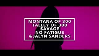 Смотреть клип Montana Of 300, Talley Of 300, $Avage, No Fatigue & Jalyn Sanders - Know You Wanna