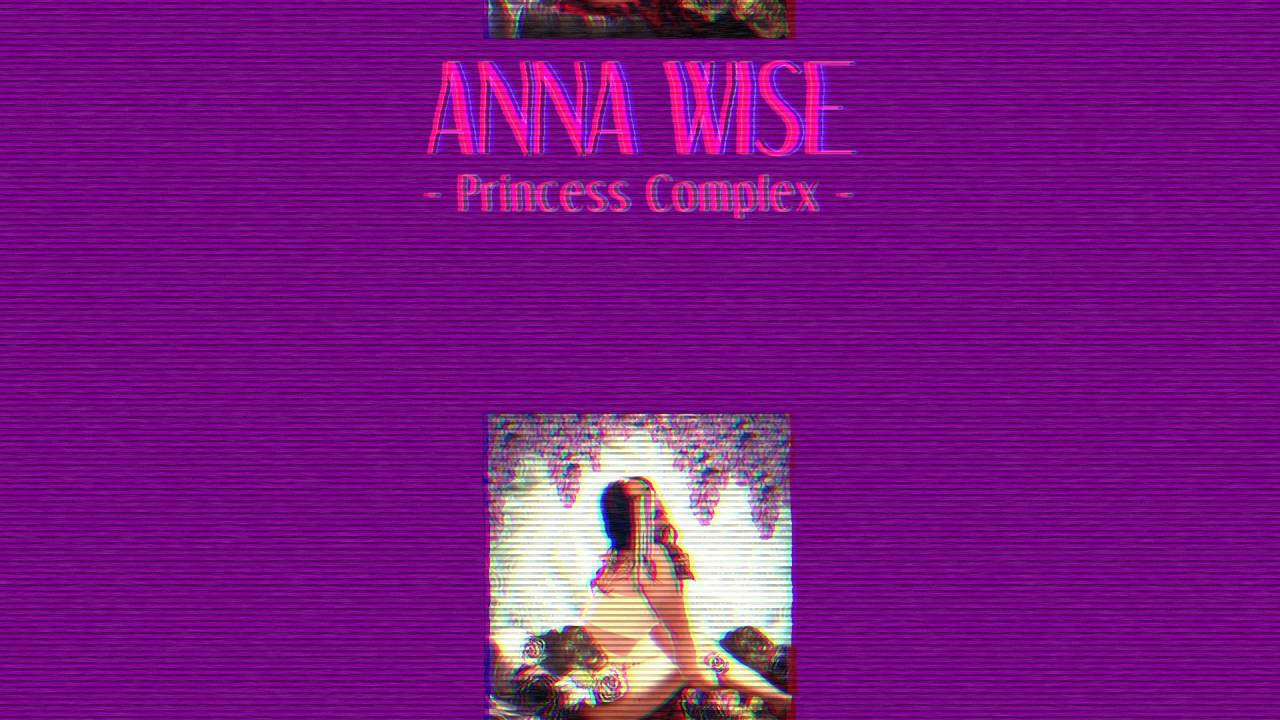 anna-wise-princess-complex-produced-by-teebs-anna-wise