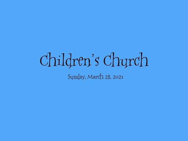 Children's Church, March 28, 2021