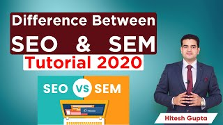 SEO vs SEM | Benefits & Difference | Search Engine Optimization | Search Engine Marketing | 2020