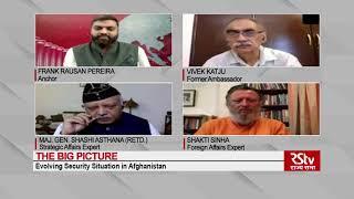 The Big Picture : Evolving Security Situation in Afghanistan