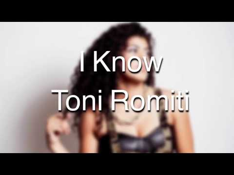 I Know- Toni Romiti (Lyrics)