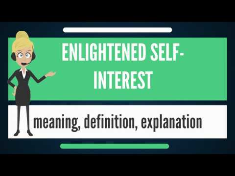 What Is ENLIGHTENED SELF-INTEREST? What Does ENLIGHTENED SELF-INTEREST Mean?