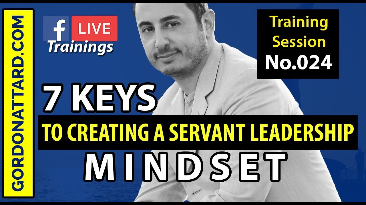 7 Keys to Creating a Servant Leadership Mindset