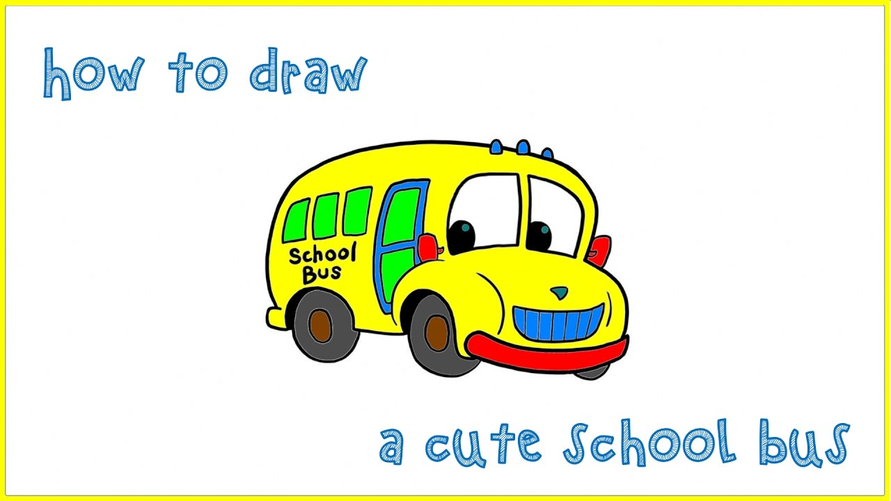 Learn How To Draw A Cute School Bus For Kids