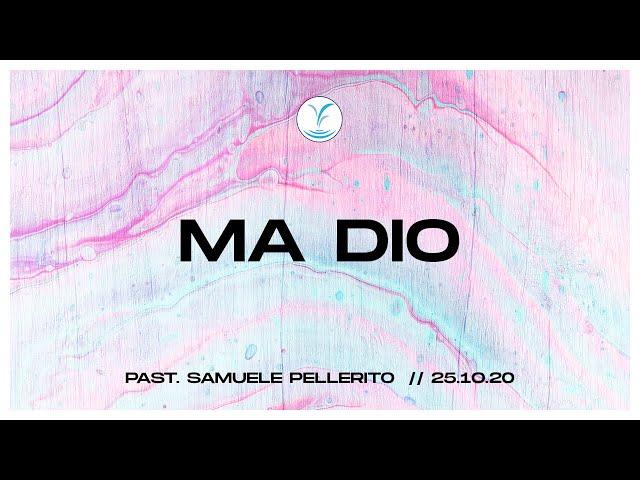 Ma Dio - Past. Samuele Pellerito | 25.10.20 #SundayService