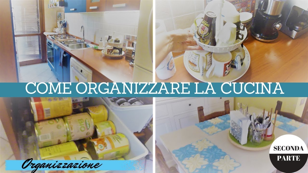 Come Organizzare La Cucina How To Arrange The Kitchen In Three Steps Second Part Kitchen Tour