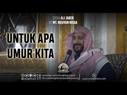 Untuk Apa Umur Kita - Syekh Ali Jaber