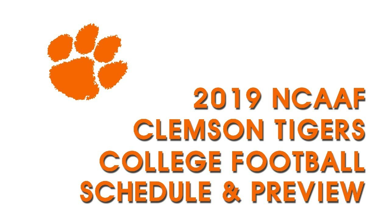 Clemson Football Tigers 2019 20 Schedule Preview Youtube