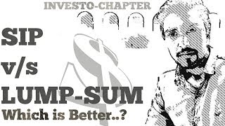 SIP or LUMP-SUM? (in Hindi) BY INVESTO-CHAPTER.