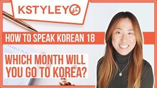 HOW TO SPEAK KOREAN 18. Which month will you go to Korea?  #Korean #Koreantrip