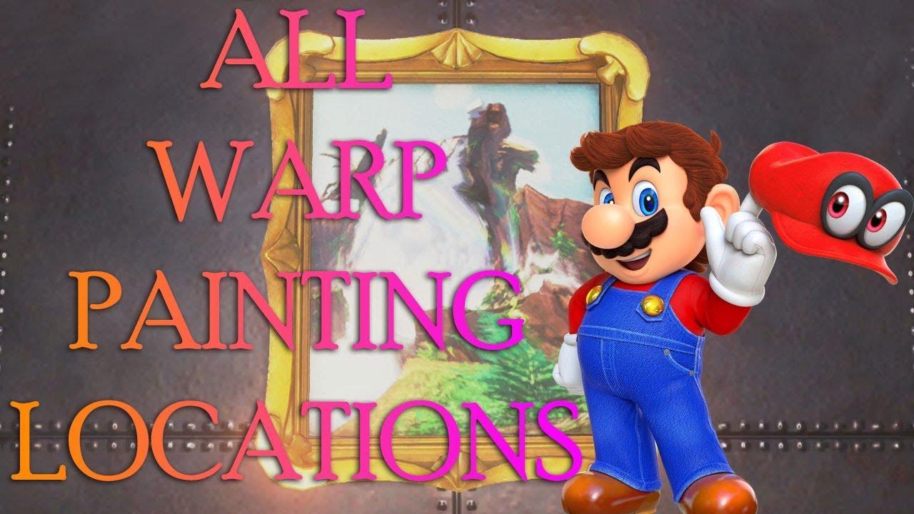 Super Mario Odyssey All Warp Painting Locations