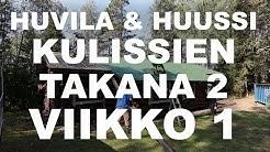 Huvila & Huussi (K10, J8) | Kulissien takana 2 | Osa 1/3