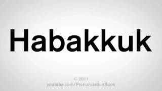 How To Pronounce Habakkuk