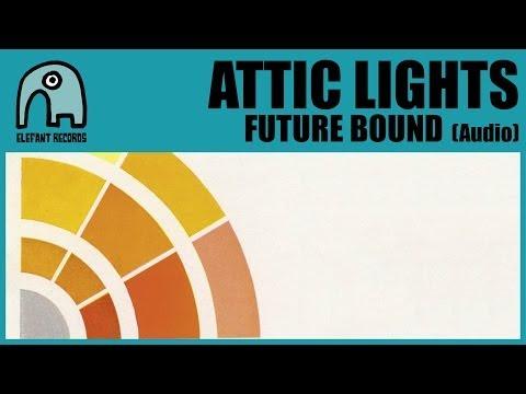 ATTIC LIGHTS - Future Bound [Audio]
