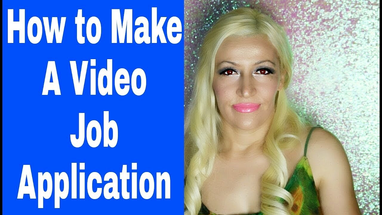 How To Make A Video Job Application Video Clip For Job Seekers