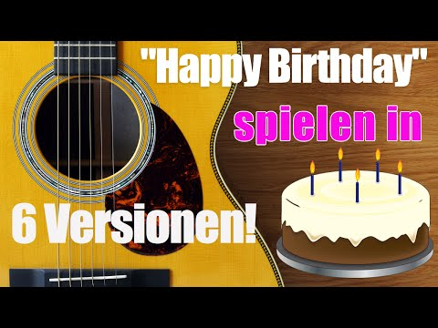 Happy Birthday Gitarre -  Geburtstagslied in 6 Versionen!