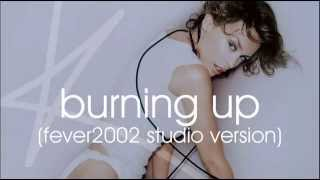 Kylie Minogue - Burning Up (Fever2002 studio version)