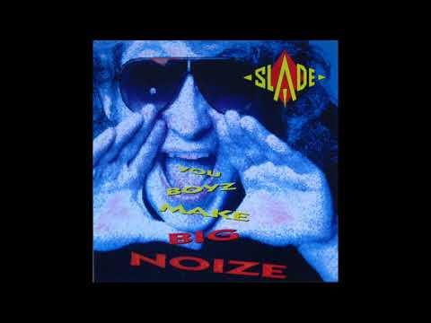 Slade - You Boyz Make Big Noize (Official Audio)
