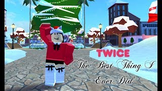 ROBLOX On Dance TWICE   The Best Thing I Ever Did Kpop Dance Cover