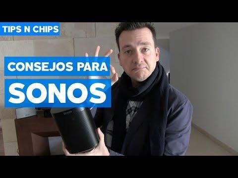 Consejos para Sonos - #TipsNChips con @japonton