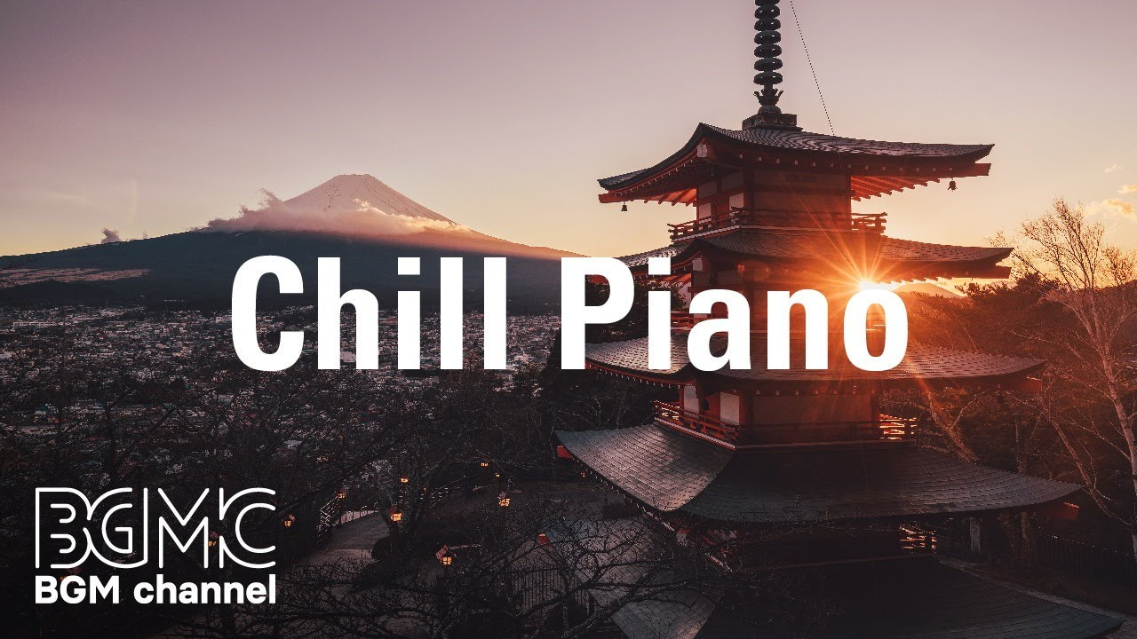 Chill Piano - Relaxing Piano Music - Calm, Study, Stress Relief Music