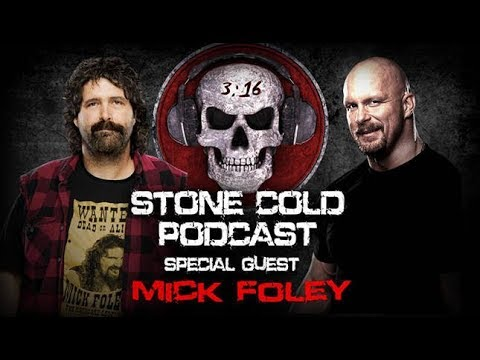 Mick Foley on Stone Cold Podcast
