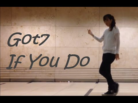 GOT7 - If You Do (Dance Cover)