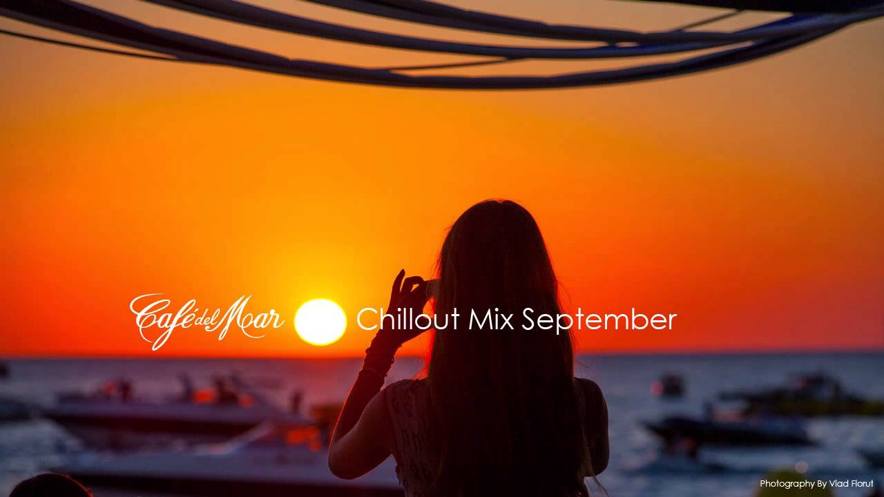 Cafe del mar chillout mix september 2014 youtube - Fotos chill out ...